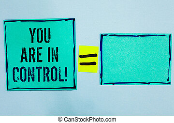 Word writing text You Are In Control. Business concept for Responsibility over a situation Management authority Black lined green sticky notes blank and with words mid equal mark.
