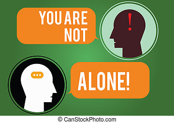 Word writing text You Are Not Alone. Business concept for Offering help support assistance collaboration company Messenger Room with Chat Heads Speech Bubbles Punctuations Mark icon.