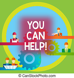 Word writing text You Can Help. Business concept for Be a volunteer helping showing in need Give assistance.