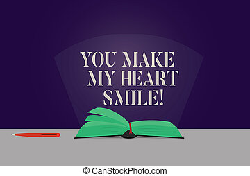 Word writing text You Make My Heart Smile. Business concept ...