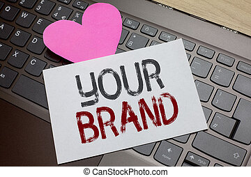 Word writing text Your Brand. Business concept for A name of...