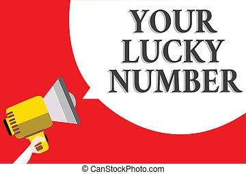 Word writing text Your Lucky Number. Business concept for believing in letter Fortune Increase Chance Casino Announcement speaker script convey idea alarming signal message warning.