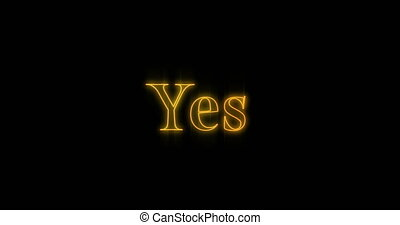 Word yes appearing in orange and flashing neon lights 4k