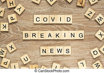 "Words Covid Breaking News - The words ""Covid Breaking News"" ..."