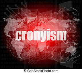 words cronyism on digital screen, business concept