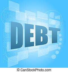 words debt on digital screen, business concept
