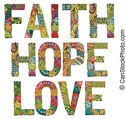 Words faith hope and love. Vector decorative zentangle...