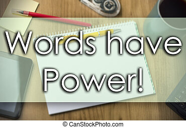 Words have Power! -  business concept with text