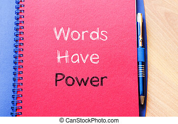 Words have power text concept on notebook