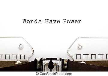 Words Have Power Typewriter - Words Have Power typed on...