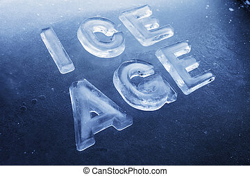 """Words """"Ice Age made of real ice letters on ice background."""