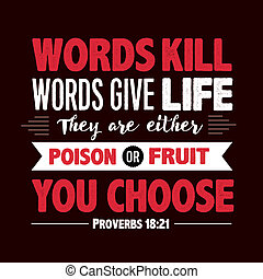 Words Kill Words Give Life Proverb - Words Kill Words Give...