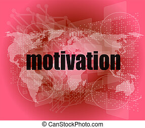 words motivation on digital screen, job and business concept