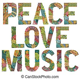 Words PEACE LOVE MUSIC. Vector decorative zentangle object