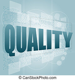 words quality on digital screen, business concept