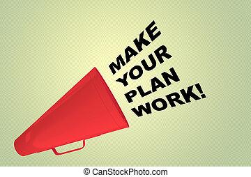 work!, 作りなさい, 概念, あなたの, 計画
