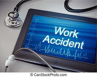 work accident words displayed on tablet with stethoscope...