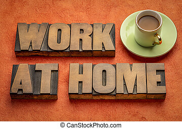 work at home word abstract in wood type