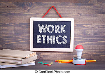 Work ethics, Business Concept