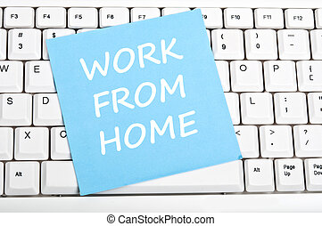 Work from home message - Work from home mesage on keyboard