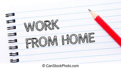 WORK FROM HOME Text written on notebook page