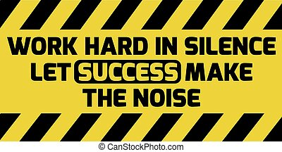 Work hard in silence sign