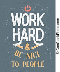 Work Hard motivational poster - Work Hard and be nice to...