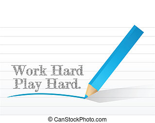 work hard play hard written on a white paper