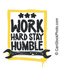 Work hard stay humble. Inspirational Quote Poster. The...