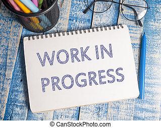 Work in Progress, Motivational Words Quotes Concept - Work...