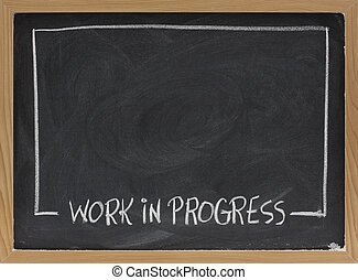 work in progress on blackboard - work in progress text in...