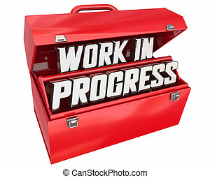Work in Progress Under Construction Toolbox Words 3d Illustration