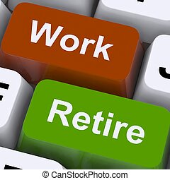 Work Or Retire Signpost Shows Choice Of Working Or...