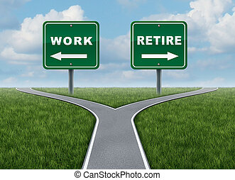 Work Or Retire - Work or retire as a concept of a difficult...