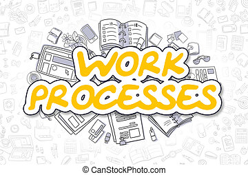Work Processes - Doodle Yellow Word. Business Concept.