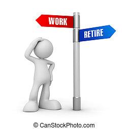 work retire direction sign concept 3d illustration