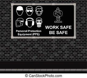 Work Safe Be Safe advertising board - Advertising board on...