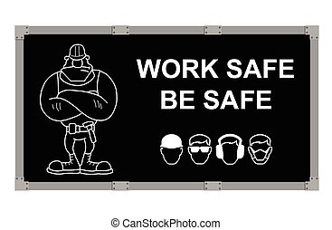 Work Safe Be Safe advertising board - Advertising board...