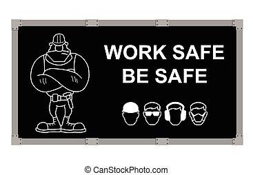 Work Safe Be Safe advertising board - Advertising board...