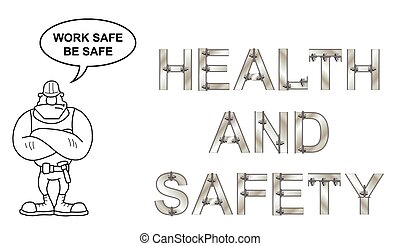 Work safe be safe Message - Metallic bolted text health and...