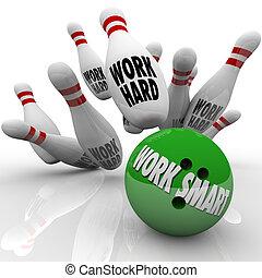 Work Smart Not Hard Bowling Ball Strike Pins