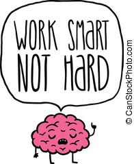 work smart not hard vector illustration. brain cartoon