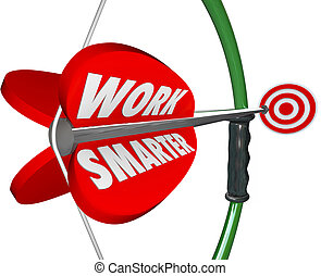 Work Smarter Bow Arrow 3d Words Intelligenct Working Plan...