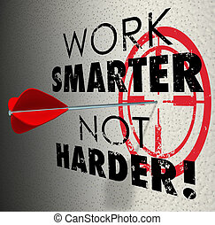 Work Smarter Not Harder Arrow Target Goal Effective...