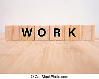 Work word written on wooden cubes