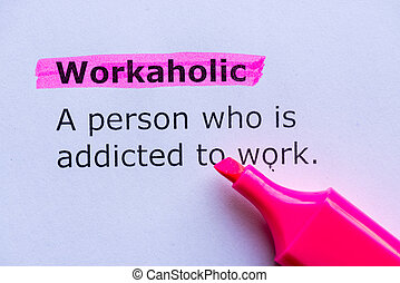 workaholic word highlighted on the white background