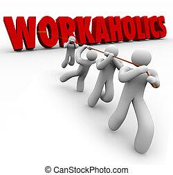 workaholics, 3d, słowo, ciągnięty, przez, drużyna, ludzie pracujące razem