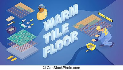 Worker, construction tools and isometric words Warm tile ...