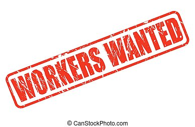 WORKERS WANTED red stamp text