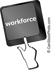 Workforce keys on keyboard - business concept